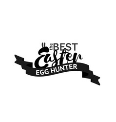 The best easter egg hunter stamp one color print vector