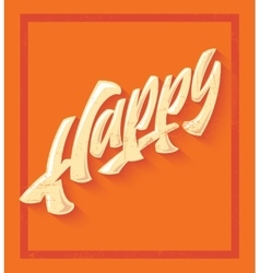 Happy orange lettering vector image vector image
