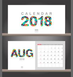 august 2018 calendar desk calendar modern design vector image vector image