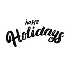 Happy Holidays hand written lettering for vector image