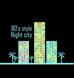 Night city in the style of the 80s houses vector