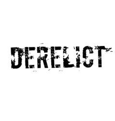 Derelict typographic stamp vector