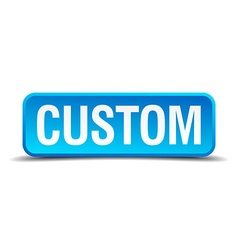 Custom blue 3d realistic square isolated button vector