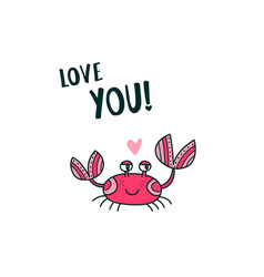Cute crab saying love you vector