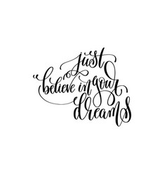 just believe in your dreams black and white vector image