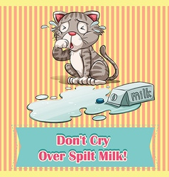 Dont cry over spilt milk vector