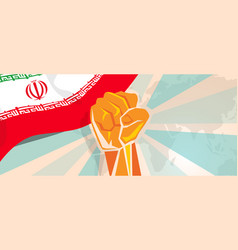 iran hand fist propaganda poster fight and protest vector image vector image