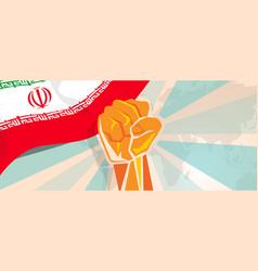 Iran hand fist propaganda poster fight and protest vector