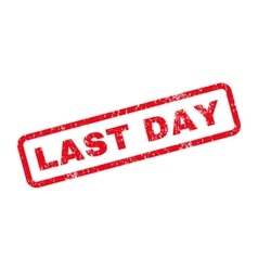 Last day text rubber stamp vector