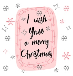 Handwriting calligraphy I wish you a merry vector image