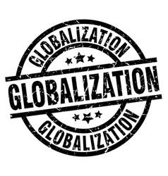 Globalization round grunge black stamp vector