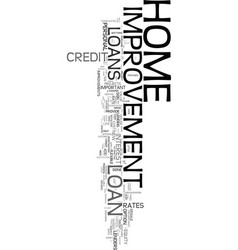 Your home improvement loan text word cloud concept vector