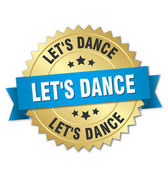 Lets dance 3d gold badge with blue ribbon vector