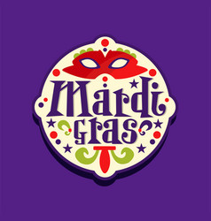 original mardi gras carnival label sticker with vector image