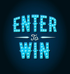 Enter to Win Sign Win Prize Win in Lottery vector image