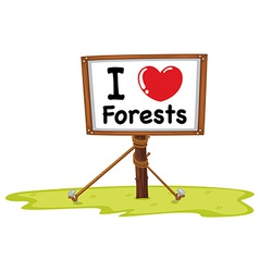 I love forests vector image vector image