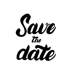 Save the date hand written lettering for vector image vector image