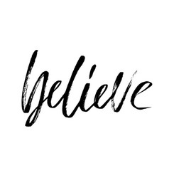 Believe hand drawn lettering typography vector