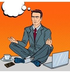 Pop art businessman meditating on the office table vector