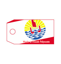french polynesia flag on price tag with word made vector image