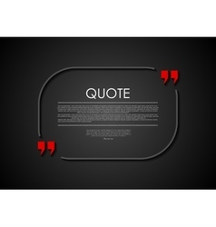 Quote blank dark flat abstract design vector