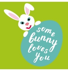 Some bunny loves you easter lettering vector