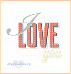 Vintage I Love You Card For Valentines Day vector image