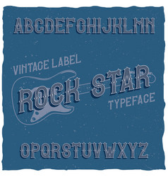 vintage label typeface named rock star vector image