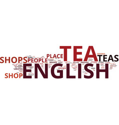 the english tea shop text background word cloud vector image vector image