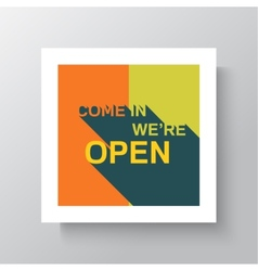 Come in we are open sign vector