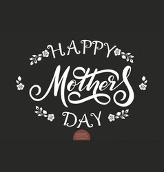 hand drawn lettering - happy mothers day elegant vector image vector image