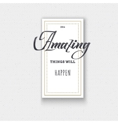 Amazing cards labels stickers hand lettering vector