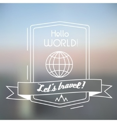 Travel globe emblem on blurred background vector