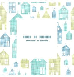 Houses blue green textile texture frame center vector