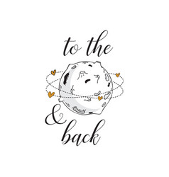 I love you to the moon and back cute positive vector