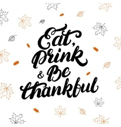 Eat drink and be thankful handwritten lettering vector