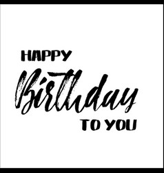 Happy birthday to you lettering for invitation vector