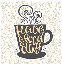 Have a good day hand drawn letter poster vector image