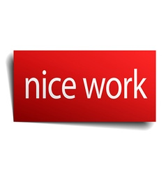Nice work red square isolated paper sign on white vector