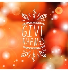 Give thanks - typographic element vector image vector image