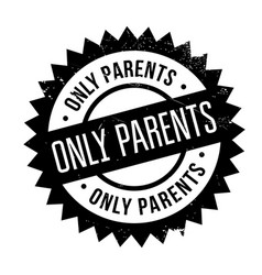 only parents rubber stamp vector image vector image