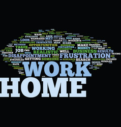 Frustrated by your work at home search text vector