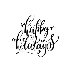 happy holidays hand lettering positive quote to vector image