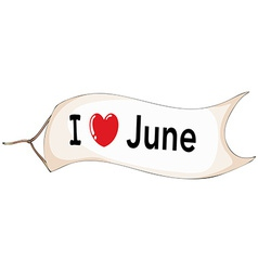 I love June vector image vector image