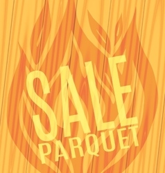 Sale parquet slope fire wooden boards vector