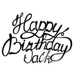Happy birthday jack name lettering vector
