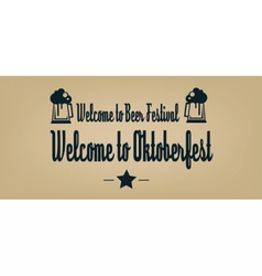 Welcome to oktoberfest beer festival vector