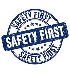Safety first blue grunge round vintage rubber vector