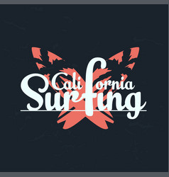 california surfing typography graphics with vector image