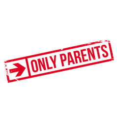 Only parents rubber stamp vector